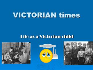 VICTORIAN times