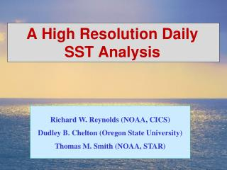 A High Resolution Daily SST Analysis