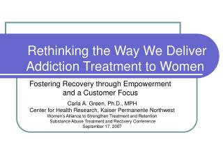 Rethinking the Way We Deliver Addiction Treatment to Women