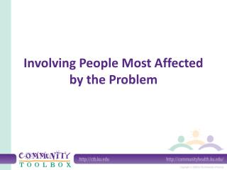 Involving People Most Affected by the Problem
