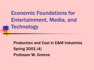 Economic Foundations for Entertainment, Media, and Technology