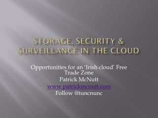 STORAGE, SECURITY & surveillance in the cloud