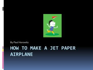 How to make a jet paper airplane