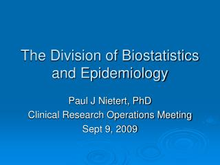 The Division of Biostatistics and Epidemiology