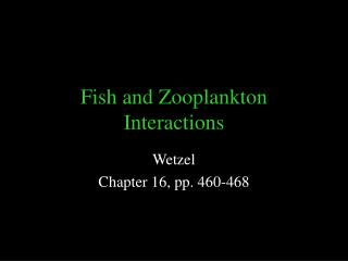 Fish and Zooplankton Interactions