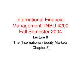 International Financial Management: INBU 4200 Fall Semester 2004