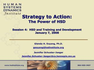 Strategy to Action: The Power of HSD Session 4:  HSD and Training and Development January 7, 2008