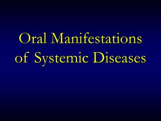 Oral Manifestations of Systemic Diseases
