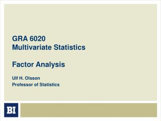 GRA 6020 Multivariate Statistics Factor Analysis