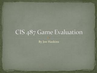 CIS 487 Game Evaluation