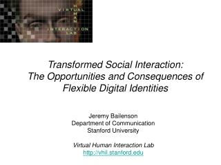 Transformed Social Interaction: The Opportunities and Consequences of Flexible Digital Identities