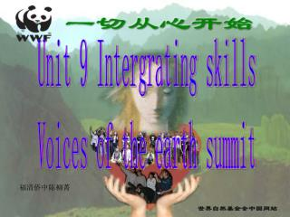 Unit 9 Intergrating skills Voices of the earth summit