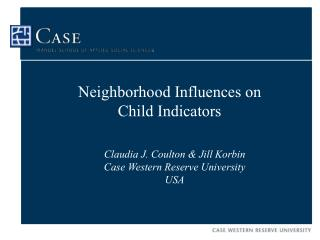 Neighborhood Influences on  Child Indicators
