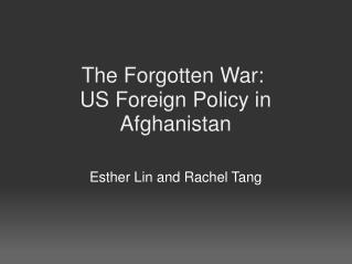 The Forgotten War:  US Foreign Policy in Afghanistan