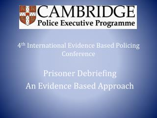 4 th  International Evidence Based Policing Conference