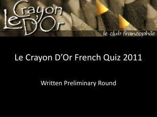 Le Crayon D'Or French Quiz 2011