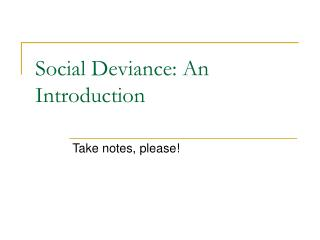 Social Deviance: An Introduction