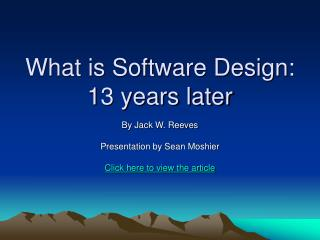 What is Software Design:  13 years later