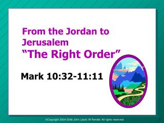 "From the Jordan to Jerusalem ""The Right Order"""