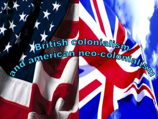 British colonialism and american neo-colonialism