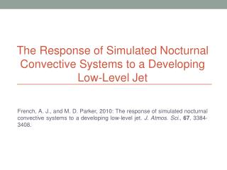 The Response of Simulated Nocturnal Convective Systems to a Developing Low-Level Jet