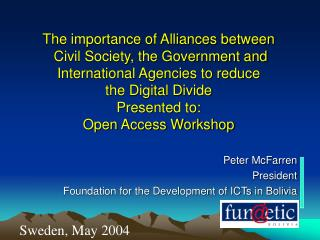 Peter McFarren President Foundation for the Development of ICTs in Bolivia