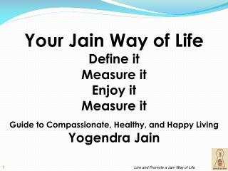 Your Jain Way of Life Define it Measure it Enjoy it Measure it