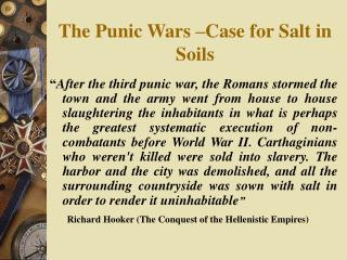 The Punic Wars –Case for Salt in Soils