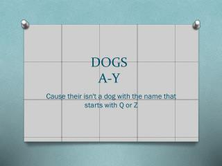 DOGS  A-Y