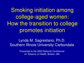 Smoking initiation among  college-aged women:  How the transition to college promotes initiation
