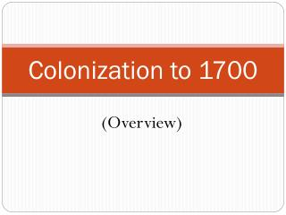 Colonization to 1700