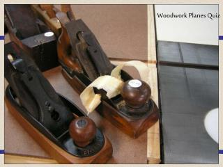 Woodwork Planes Quiz