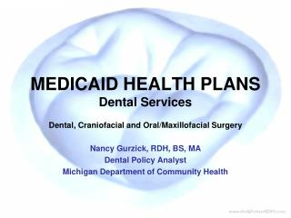 MEDICAID HEALTH PLANS Dental Services