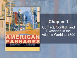 Contact, Conflict, and Exchange in the Atlantic World to 1590