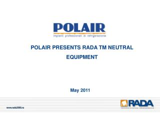 POLAIR PRESENTS RADA TM NEUTRAL EQUIPMENT