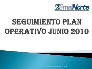 SEGUIMIENTO PLAN OPERATIVO junio 2010