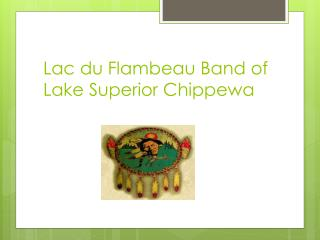 Lac du Flambeau Band of Lake Superior Chippewa