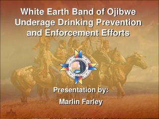 White Earth Band of Ojibwe Underage Drinking Prevention and Enforcement Efforts