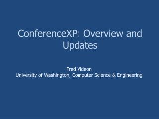 ConferenceXP: Overview and Updates