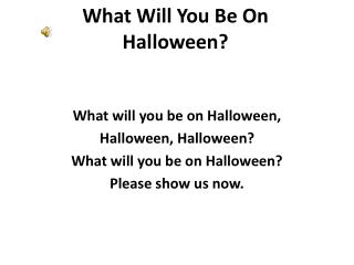 What Will You Be On Halloween?