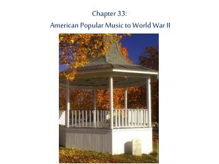 Chapter 33:  American Popular Music to World War II