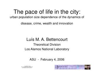 Luís M. A. Bettencourt Theoretical Division Los Alamos National Laboratory