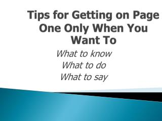 Tips for Getting on Page One Only When You Want To