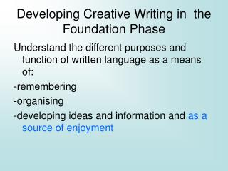 Developing Creative Writing in  the Foundation Phase