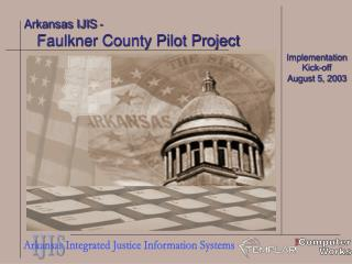 Arkansas IJIS -      Faulkner County Pilot Project