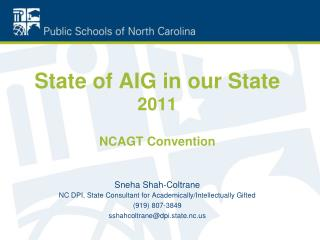 State of AIG in our State  2011 NCAGT Convention