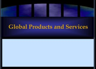 Global Products and Services