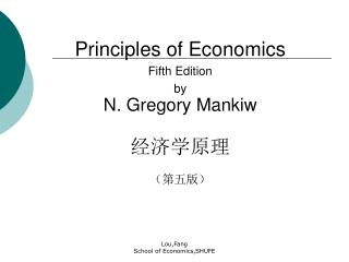 Principles of Economics Fifth Edition by N. Gregory Mankiw 经济学原理 ( 第五版)