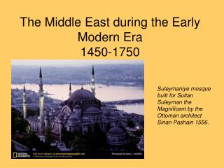 The Middle East during the Early Modern Era 1450-1750