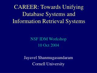 CAREER: Towards Unifying Database Systems and Information Retrieval Systems